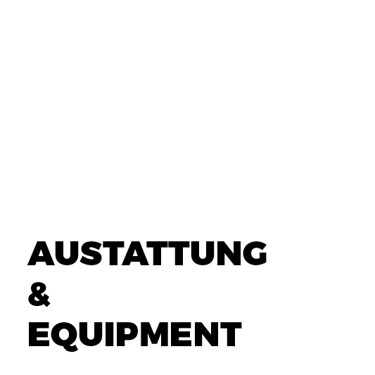 Ausstattung & Equipment