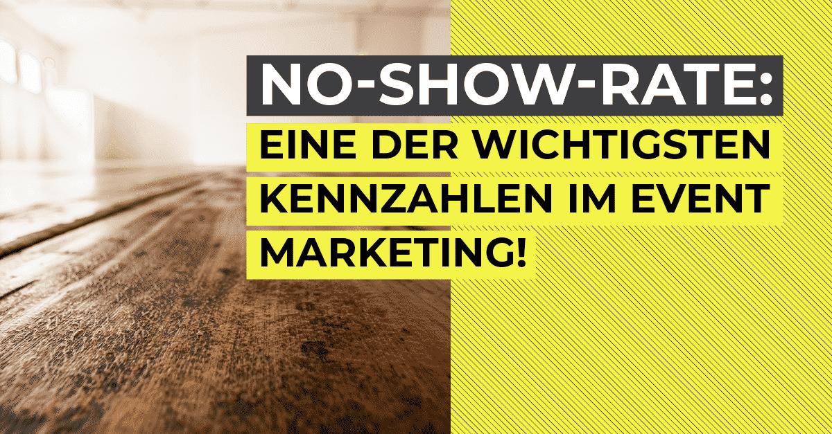 No-Show-Rate: KPI im Event Marketing